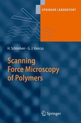 Abbildung von Schönherr / Vancso | Scanning Force Microscopy of Polymers | Softcover reprint of the original 1st ed. 2010 | 2016