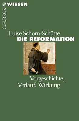 Abbildung von Schorn-Schütte, Luise | Die Reformation | 7., durchgesehene Auflage | 2017 | Vorgeschichte, Verlauf, Wirkun... | 2054