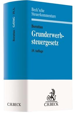 Abbildung von Boruttau | Grunderwerbsteuergesetz: GrEStG | 19. Auflage | 2019