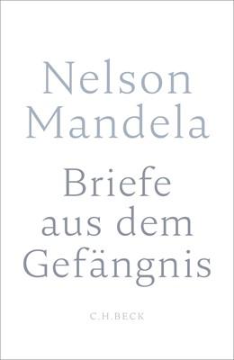 Abbildung von Mandela, Nelson | Briefe aus dem Gefängnis | 1. Auflage | 2018 | beck-shop.de