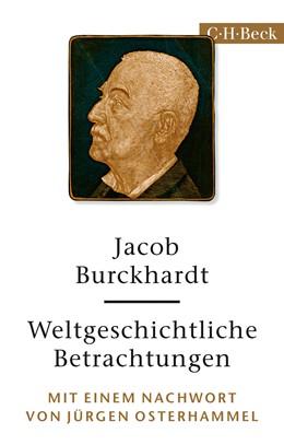 Abbildung von Burckhardt, Jacob | Weltgeschichtliche Betrachtungen | 1. Auflage | 2018 | 6308 | beck-shop.de