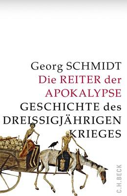Abbildung von Schmidt, Georg | Die Reiter der Apokalypse | 2. Auflage | 2018 | Geschichte des Dreißigjährigen...