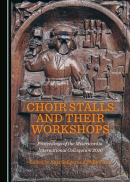 Abbildung von Seliger / Piron | Choir Stalls and their Workshops | 1. Auflage | 2017 | beck-shop.de
