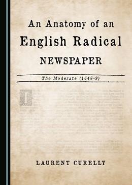 Abbildung von Curelly | An Anatomy of an English Radical Newspaper | 1. Auflage | 2017 | beck-shop.de