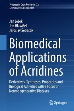 Abbildung von Jezek / Hlavácek / Sebestík | Biomedical Applications of Acridines | 1st ed. 2017 | 2017
