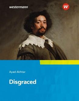 Abbildung von Akhtar | Disgraced | 1. Auflage | 2018 | beck-shop.de