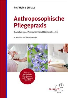 Abbildung von Heine | Anthroposophische Pflegepraxis | 4. Auflage | 2017 | beck-shop.de