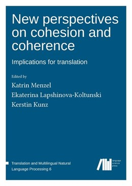 Abbildung von Menzel / Lapshinova-Koltunski / Kunz | New perspectives on cohesion and coherence: Implications for translation | 2018