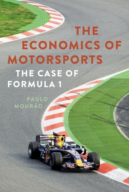 The Economics of Motorsports | Mourão | 1st ed. 2017, 2017 | Buch (Cover)