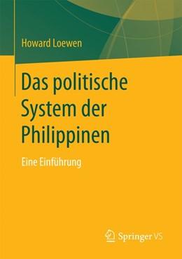 Abbildung von Loewen | Das politische System der Philippinen | 1. Aufl. 2018 | 2017 | Eine Einführung