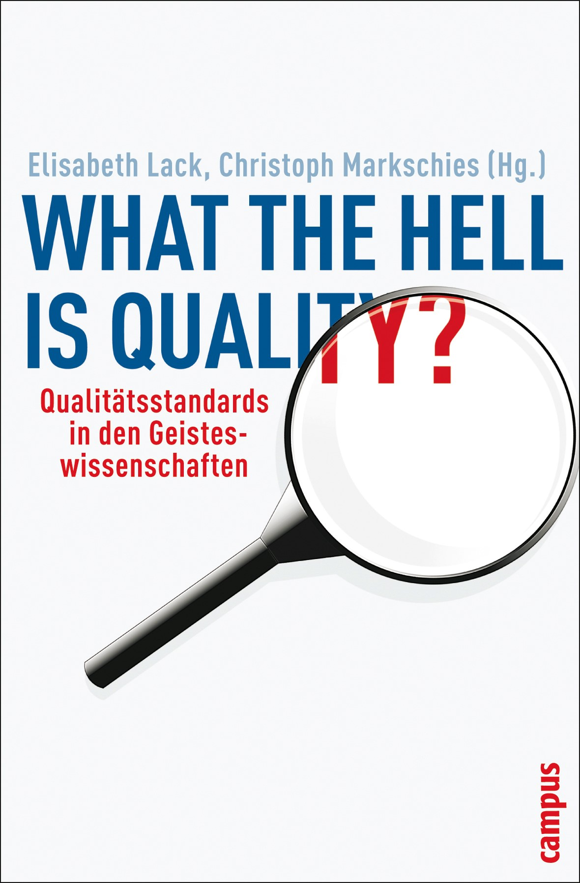 Abbildung von Lack / Markschies | What the hell is quality? | 2008
