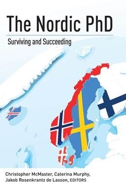 Abbildung von McMaster / Murphy / Rosenkrantz de Lasson | The Nordic PhD | 2017 | Surviving and Succeeding