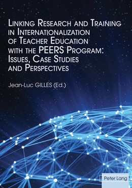 Abbildung von Gilles   Linking Research and Training in Internationalization of Teacher Education with the PEERS Program: Issues, Case Studies and Perspectives   2017
