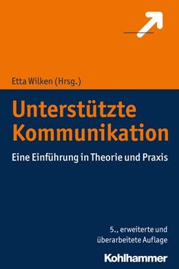 Abbildung von Wilken | Unterstützte Kommunikation | 5., erweiterte und überarbeitete Auflage | 2018 | Eine Einführung in Theorie und...