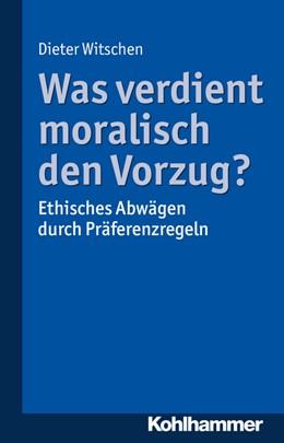 Abbildung von Witschen | Was verdient moralisch den Vorzug? | 2017 | Ethisches Abwägen durch Präfer...