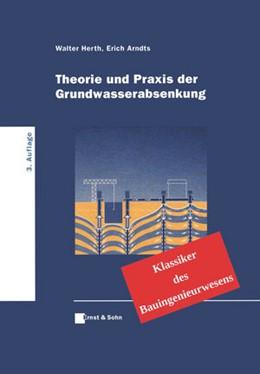 Abbildung von Herth / Arndts | Theorie und Praxis der Grundwasserabsenkung | 2017 | Klassiker des Bauingenieurwese...