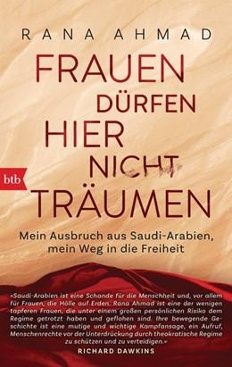 Abbildung von Ahmad / Borufka | Frauen dürfen hier nicht träumen | 1. Auflage | 2018 | beck-shop.de