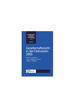 Abbildung von Gesellschaftsrechtliche Vereinigung   Gesellschaftsrecht in der Diskussion 2003   2004   Jahrestagung der Gesellschafts...   8