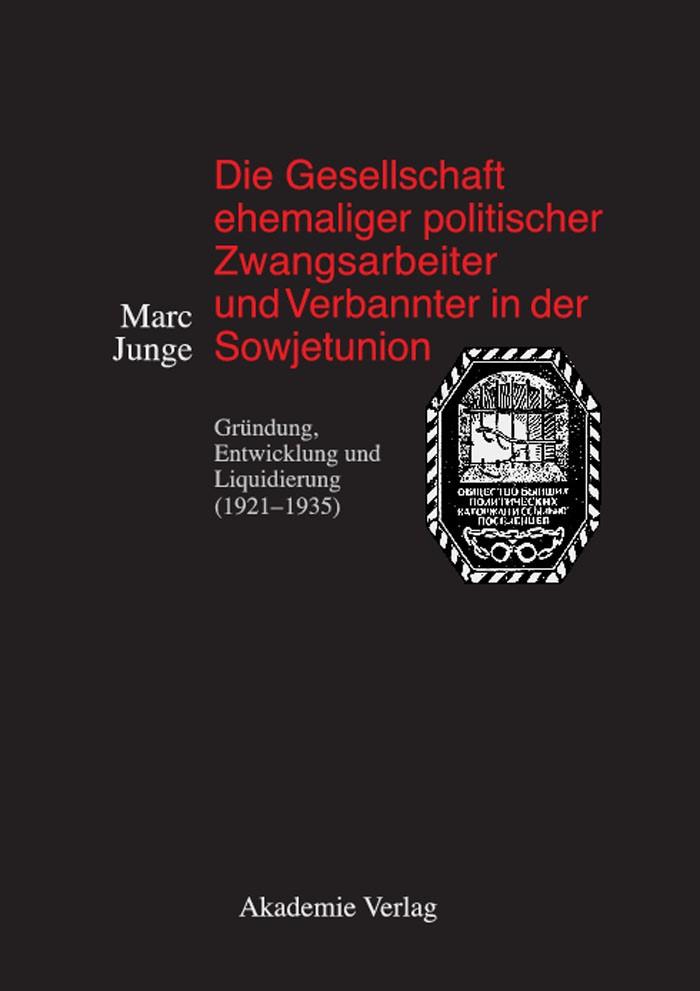 Die Gesellschaft ehemaliger politischer Zwangsarbeiter und Verbannter in der Sowjetunion | Junge, 2009 | Buch (Cover)