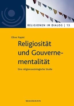 Abbildung von Rayiet | Religiosität und Gouvernementalität | 1. Auflage | 2017 | beck-shop.de