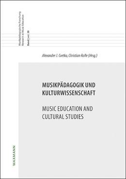 Abbildung von Cvetko / Rolle | Musikpädagogik und Kulturwissenschaft / Music Education and Cultural Studies | 1. Auflage | 2017 | beck-shop.de