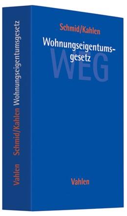 Abbildung von Schmid / Kahlen   Wohnungseigentumsgesetz: WEG   1. Auflage   2007   beck-shop.de