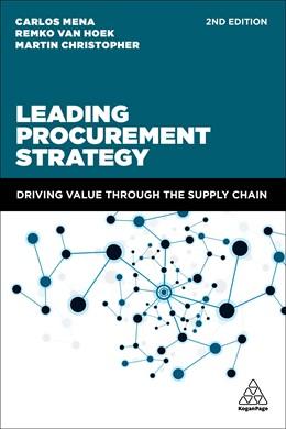 Abbildung von Mena / Hoek / Christopher | Leading Procurement Strategy | 2. Auflage | 2018 | Driving Value Through the Supp...