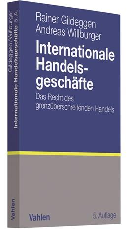 Abbildung von Gildeggen / Willburger | Internationale Handelsgeschäfte | 5. Auflage | 2018 | beck-shop.de