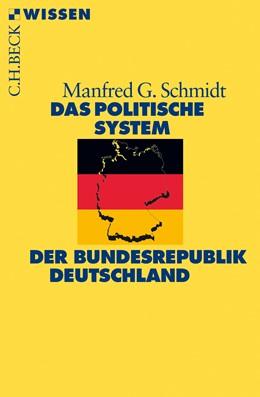 Abbildung von Schmidt, Manfred G. | Das politische System der Bundesrepublik Deutschland | 4., aktualisierte Auflage | 2018 | 2371