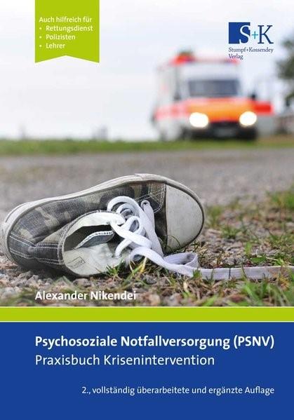 Psychosoziale Notfallversorgung (PSNV) - Praxisbuch Krisenintervention | Nikendei | 2., vollständig überarbeitete und ergänzte Auflage, 2017 | Buch (Cover)