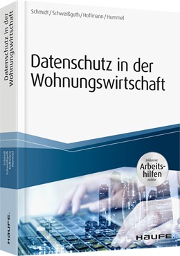 Abbildung von Schmidt / Schweißguth / Hoffmann / Hummel | Datenschutz in der Wohnungswirtschaft - inkl. Arbeitshilfen online | 2018