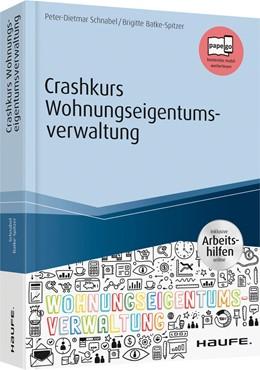 Abbildung von Schnabel / Batke-Spitzer | Crashkurs Wohnungseigentumsverwaltung - inkl. Arbeitshilfen online | 2018