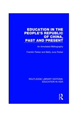 Abbildung von Parker | Education in the People's Republic of China, Past and Present | 1. Auflage | 2017 | beck-shop.de
