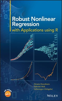 Abbildung von Riazoshams / Midi / Ghilagaber | Robust Nonlinear Regression | 2018 | with Applications using R