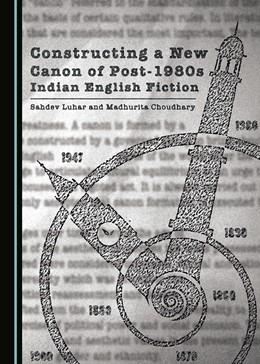 Abbildung von Luhar / Choudhary | Constructing a New Canon of Post-1980s Indian English Fiction | 1. Auflage | 2017 | beck-shop.de