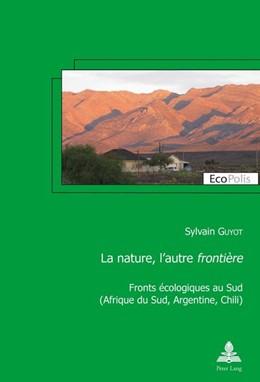 Abbildung von Guyot   La nature, l'autre «frontière»   1. Auflage   2017   30   beck-shop.de