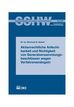 Abbildung von Schott | Aktienrechtliche Anfechtbarkeit und Nichtigkeit von Generalversammlungsbeschlüssen wegen Verfahrensmängeln | 2009