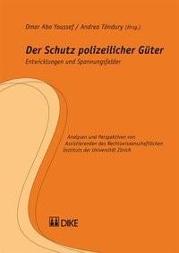 Der Schutz polizeilicher Güter Entwicklungen und Spannungsfelder   Abo Youssef / Töndury, 2011   Buch (Cover)
