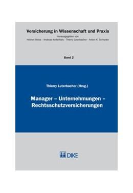 Abbildung von Luterbacher | Manager – Unternehmungen – Rechtsschutzversicherungen | 1. Auflage | 2013 | Band 2 | beck-shop.de