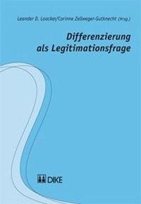 Differenzierung als Legitimationsfrage | Loacker / Zellweger-Gutknecht | Auflage, 2014 | Buch (Cover)