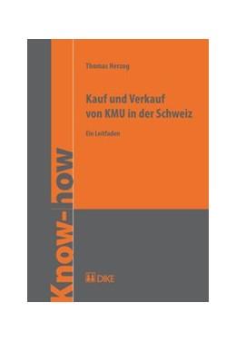Abbildung von Herzog   Kauf und Verkauf von KMU in der Schweiz   2013   Ein Leitfaden