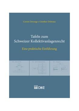 Abbildung von Derungs / Dobrauz | Tafeln zum Schweizer Kollektivanlagenrecht | 1. Auflage | 2013 | beck-shop.de