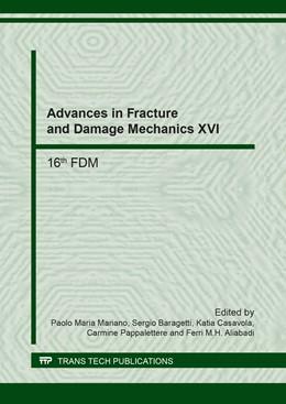 Abbildung von Mariano / Baragetti / Casavola / Pappalettere / Aliabadi   Advances in Fracture and Damage Mechanics XVI   2017   16th FDM   Volume 754