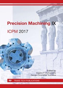 Abbildung von Markopoulos / Vosniakos | Precision Machining IX | 2017 | ICPM 2017 | Volume 261