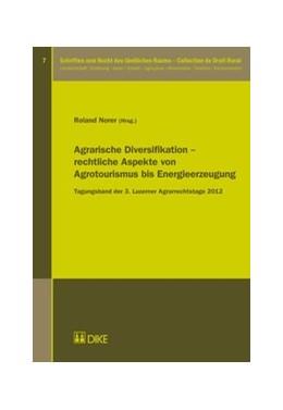 Abbildung von Norer | Agrarische Diversifikation – rechtliche Aspekte von Agrotourismus bis Energieerzeugung | 1. Auflage | 2013 | 7 | beck-shop.de