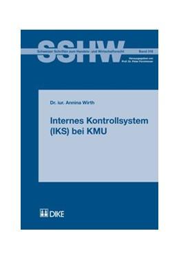Abbildung von Wirth | Internes Kontrollsystem (IKS) bei KMU | Auflage | 2014 | Schweizer Schriften zum Handel...