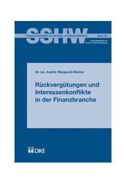 Abbildung von Waygood-Weiner | Rückvergütungen und Interessenkonflikte in der Finanzbranche | 1. Auflage | 2014 | beck-shop.de