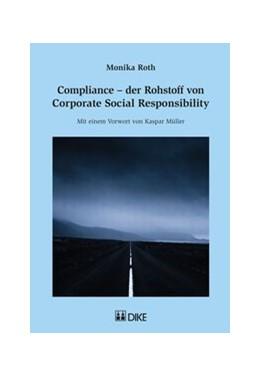 Abbildung von Roth | Compliance – der Rohstoff von Corporate Social Responsibility | 1. Auflage | 2014 | beck-shop.de