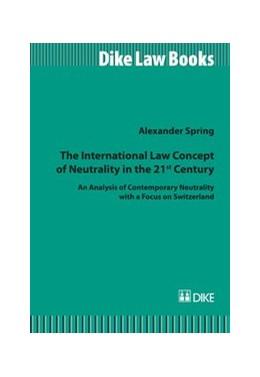 Abbildung von Spring | The International Law Concept of Neutrality in the 21st Century | 1. Auflage | 2014 | beck-shop.de