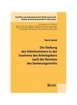 Abbildung von Ianni | Die Stellung des Arbeitnehmers in der Insolvenz des Arbeitgebers nach der Revision des Sanierungsrechts | 1. Auflage | 2014 | Band 19 | beck-shop.de